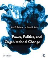 Power, Politics, and Organizational Change (Paperback)