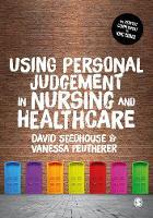 Using Personal Judgement in Nursing and Healthcare (Hardback)