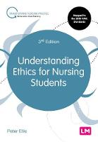 Understanding Ethics for Nursing Students - Transforming Nursing Practice Series (Hardback)