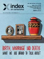 Birth, Marriage and Death: What We Are Afraid to Talk About. - Index on Censorship (Paperback)