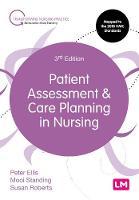 Patient Assessment and Care Planning in Nursing - Transforming Nursing Practice Series (Hardback)