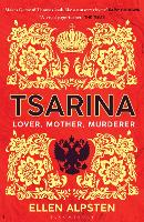 Tsarina: 'Makes Game of Thrones look like a nursery rhyme' - Daisy Goodwin (Paperback)