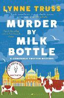 Murder by Milk Bottle - A Constable Twitten Mystery (Paperback)