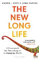 The New Long Life: A Framework for Flourishing in a Changing World (Paperback)