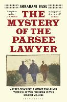 The Mystery of the Parsee Lawyer: Arthur Conan Doyle, George Edalji and the Case of the Foreigner in the English Village (Paperback)