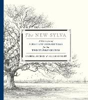 The New Sylva: A Discourse of Forest and Orchard Trees for the Twenty-First Century (Hardback)