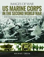 US Marine Corps in the Second World War: Rare Photographs from Wartime Archives - Images of War (Paperback)