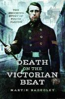 Death on the Victorian Beat: The Shocking Story of Police Deaths (Paperback)