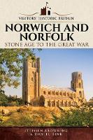 Visitors' Historic Britain: Norwich and Norfolk: Bronze Age to Victorians - Visitors' Historic Britain (Paperback)