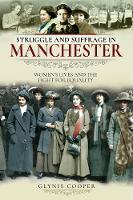 Struggle and Suffrage in Manchester
