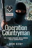Operation Countryman: The Flawed Enquiry into London Police Corruption (Paperback)