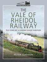 The Vale of Rheidol Railway: The Story of a Narrow Gauge Survivor - Narrow Gauge Railways (Hardback)