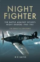 Night Fighter: The Battle Against Hitler's Night Raiders 1940 - 1941 (Hardback)