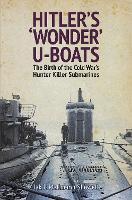 Hitler's 'Wonder' U-Boats