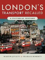 London's Transport Recalled: A Pictorial History (Hardback)