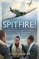 Spitfire!: The Full Story of a Unique Battle of Britain Fighter Squadron (Hardback)