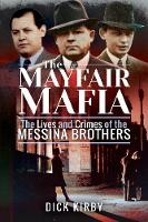 The Mayfair Mafia: The Lives and Crimes of the Messina Brothers (Paperback)