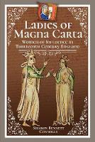 Ladies of Magna Carta: Women of Influence in Thirteenth Century England (Hardback)