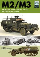 M2/M3: American Half-tracks of the Second World War - Land Craft (Paperback)