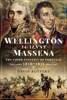 Wellington Against Massena: The Third Invasion of Portugal, 1810-1811 (Paperback)