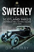 The Sweeney: The First Sixty Years of Scotland Yard's Crimebusting: Flying Squad, 1919-1978 (Paperback)