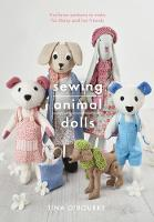 Sewing Animal Dolls: Heirloom patterns to make for Daisy and her friends - Crafts (Paperback)