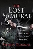 The Lost Samurai: Japanese Mercenaries in South East Asia, 1593-1688 (Hardback)
