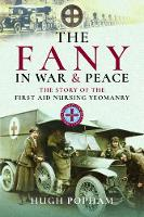 The FANY in War & Peace: The Story of the First Aid Nursing Yeomanry (Paperback)