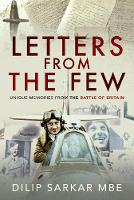 Letters from the Few: Unique Memories from the Battle of Britain (Hardback)
