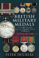 British Military Medals - Second Edition: A Guide for the Collector and Family Historian (Paperback)