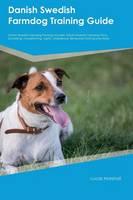 Danish Swedish Farmdog Training Guide Danish Swedish Farmdog Training Includes: Danish Swedish Farmdog Tricks, Socializing, Housetraining, Agility, Obedience, Behavioral Training and More (Paperback)