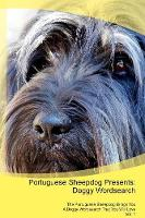 Portuguese Sheepdog Presents: Doggy Wordsearch The Portuguese Sheepdog Brings You A Doggy Wordsearch That You Will Love Vol. 1 (Paperback)