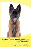 Tervueren Belgian Sheepdog Presents: Doggy Wordsearch The Tervueren Belgian Sheepdog Brings You A Doggy Wordsearch That You Will Love Vol. 1 (Paperback)
