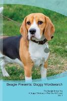 Beagle Presents: Doggy Wordsearch The Beagle Brings You A Doggy Wordsearch That You Will Love! Vol. 2 (Paperback)
