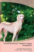 Persian Greyhound Presents: Doggy Wordsearch The Persian Greyhound Brings You A Doggy Wordsearch That You Will Love! Vol. 3 (Paperback)
