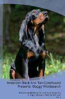 American Black And Tan Coonhound Presents: Doggy Wordsearch The American Black And Tan Coonhound Brings You A Doggy Wordsearch That You Will Love! Vol. 4 (Paperback)