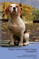 Beagle Harrier Presents: Doggy Wordsearch The Beagle Harrier Brings You A Doggy Wordsearch That You Will Love! Vol. 4 (Paperback)