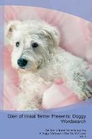 Glen of Imaal Terrier Presents: Doggy Wordsearch The Glen of Imaal Terrier Brings You A Doggy Wordsearch That You Will Love! Vol. 4 (Paperback)
