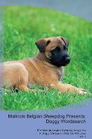 Malinois Belgian Sheepdog Presents: Doggy Wordsearch The Malinois Belgian Sheepdog Brings You A Doggy Wordsearch That You Will Love! Vol. 4 (Paperback)