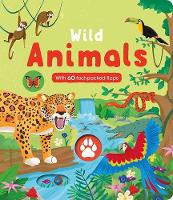 Wild Animals: With 60 Fact-Packed Flaps (Board book)