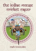 The Indian Mouse Cricket Caper - The Mouse Cricket Caper 2 (Paperback)