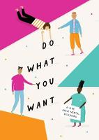 Do What You Want: A Zine About Mental Wellbeing (Paperback)