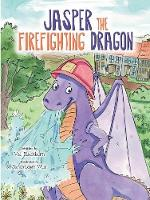Jasper the Firefighting Dragon - Jasper Dragon 1 (Paperback)