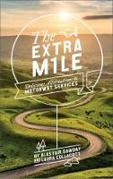 The Extra Mile: Delicious Alternatives to Motorway Services (Paperback)