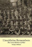 Llanddulas Remembers: The Local Heroes of War (Paperback)
