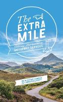 The Extra Mile: Delicious alternatives to Motorway Services in England, Scotland and Wales (Paperback)
