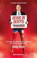 Boss in Boots: The Story Behind Kinky Boots (Paperback)