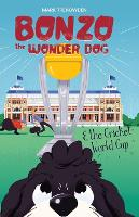 Bonzo the Wonder Dog and the Cricket World Cup (Paperback)