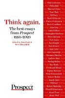 Think again. The best essays from Prospect 1995-2020 (Paperback)