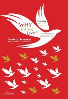 Why do we live?: 01: The Answer to the crucial question of life, according to the Buddhist philosophy. (Paperback)